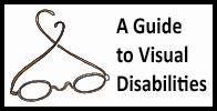 A Guide to Visual Disabilities