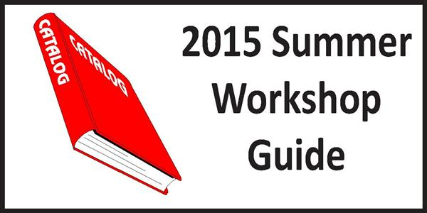 2015 Summer Workshop Guide